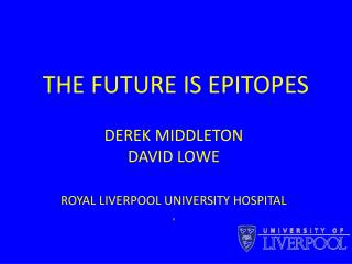 THE FUTURE IS EPITOPES