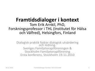 Dialogisk praktik fodrar dialogisk utvärdering och ledning. Sveriges Familjeterapiföreningen &