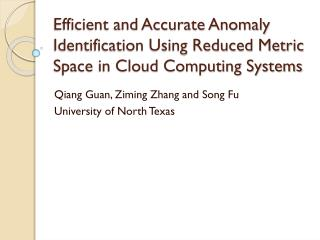 Qiang  Guan,  Ziming  Zhang and Song Fu University of North Texas