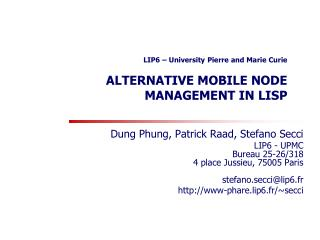 LIP6 – University Pierre and Marie Curie ALTERNATIVE MOBILE NODE  MANAGEMENT IN LISP