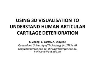 USING 3D VISUALISATION TO UNDERSTAND HUMAN ARTICULAR CARTILAGE DETERIORATION