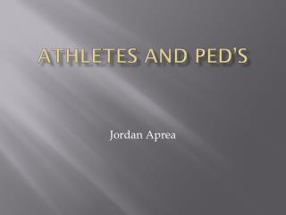 Athletes and  ped's