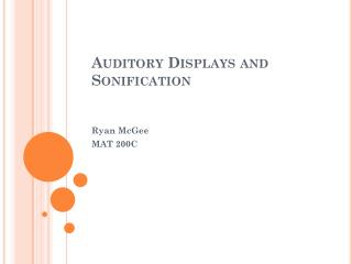 Auditory Displays and  Sonification