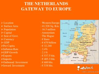 THE NETHERLANDS GATEWAY TO EUROPE