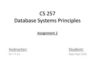 CS 257 Database Systems Principles Assignment 2