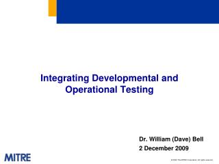 Integrating Developmental and Operational Testing