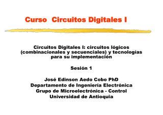 Curso  Circuitos Digitales I