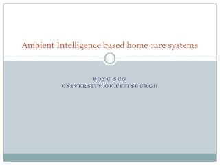 Ambient Intelligence based home care systems