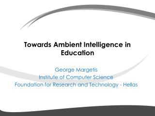 Towards Ambient Intelligence in Education