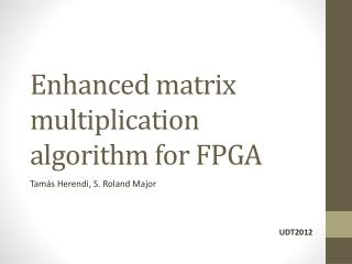 Enhanced matrix multiplication algorithm for FPGA