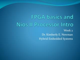 FPGA basics and  Nios  II Processor Intro