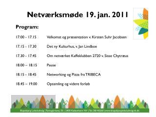 Netværksmøde  19.  jan . 2011