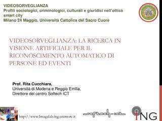 Rita Cucchiara,  Università  di Modena e Reggio Emilia,