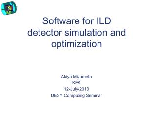 Software for ILD detector simulation and optimization