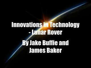 Innovations in Technology - Lunar Rover
