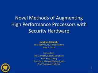 Novel Methods of Augmenting  High  Performance Processors with Security Hardware