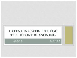 Extending  Web-Prot�g�  to Support Reasoning