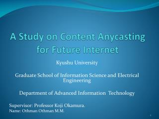 A Study on Content Anycasting for Future Internet