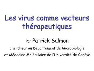 Les virus comme vecteurs th rapeutiques