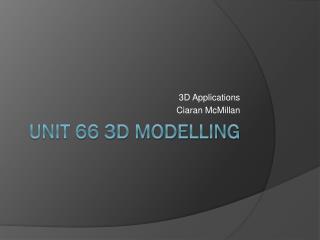 Unit 66 3D Modelling