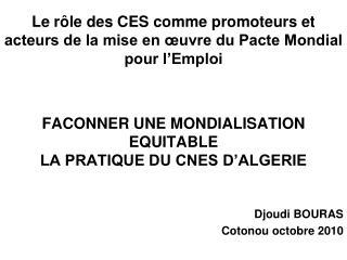 Le r le des CES comme promoteurs et acteurs de la mise en  uvre du Pacte Mondial pour l Emploi   FACONNER UNE MONDIALISA