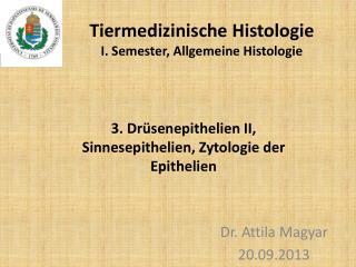 Tiermedizinische Histologie I.  Semester , Allgemeine  Histologie