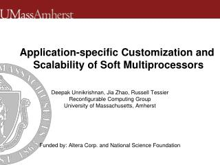 Deepak  Unnikrishnan ,  Jia  Zhao, Russell  Tessier Reconfigurable Computing Group