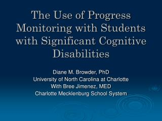 The Use of Progress Monitoring with Students with Significant Cognitive Disabilities