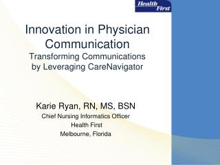 Innovation in Physician Communication  Transforming Communications by  Leveraging  CareNavigator