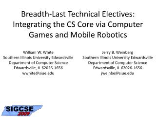 Breadth-Last Technical Electives: Integrating the CS Core via Computer Games and Mobile Robotics