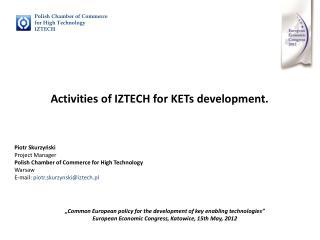 Activities of IZTECH for KETs development.