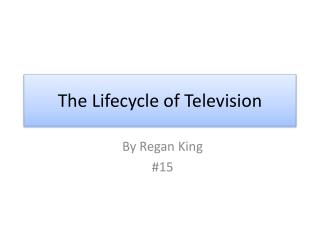 The Lifecycle of Television