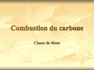 Combustion du carbone