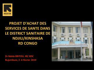 PROJET D ACHAT DES SERVICES DE SANTE DANS LE DISTRICT SANITAIRE DE NDJILI