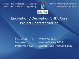 Encryption / Decryption VHDL Core Project Characterization