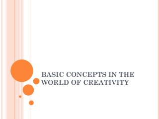 BASIC CONCEPTS IN THE WORLD OF CREATIVITY