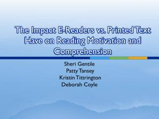 The Impact E-Readers vs. Printed Text Have on Reading Motivation and  Comprehension