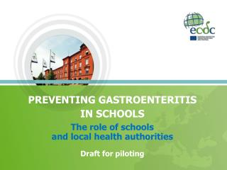PREVENTING GASTROENTERITIS IN SCHOOLS The role of schools and local health authorities