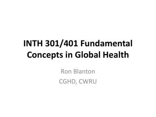 INTH 301/401 Fundamental Concepts in Global Health