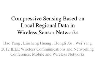 Compressive Sensing  Based  on Local Regional Data in Wireless Sensor Networks
