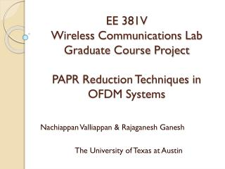 Nachiappan Valliappan  &  Rajaganesh Ganesh The University of Texas at Austin