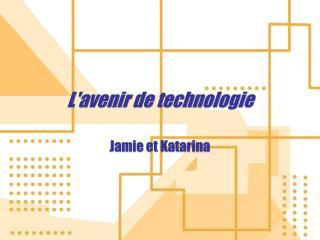 L'avenir de technologie