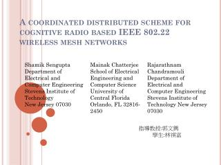A coordinated distributed scheme for  cognitive radio  based IEEE 802.22 wireless mesh networks