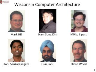 Wisconsin Computer Architecture