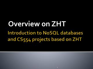 Introduction to  NoSQL  databases and CS554 projects based on ZHT