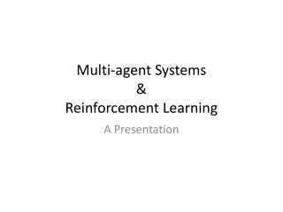 Multi-agent Systems  & Reinforcement Learning