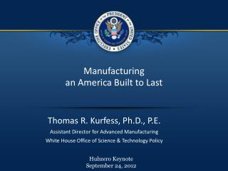 Manufacturing an  America Built to Last