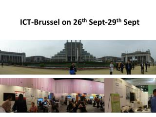 ICT- Brussel  on 26 th  Sept-29 th  Sept