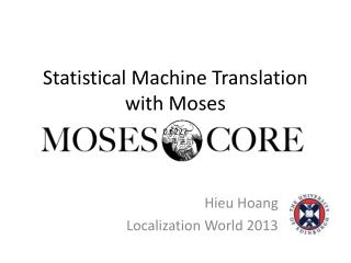 Statistical Machine Translation with Moses