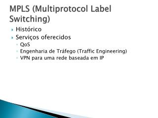 MPLS  ( Multiprotocol Label Switching )